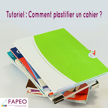 J -3 La rentrée scolaire. Tutoriel : Comment plastifier un cahier ?