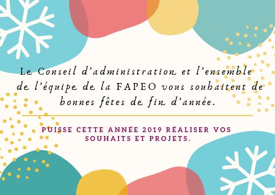 Le Conseil d'administration et l'ensemble de l'équipe de la FAPEO vous souhaitent de bonnes fêtes de fin d'année