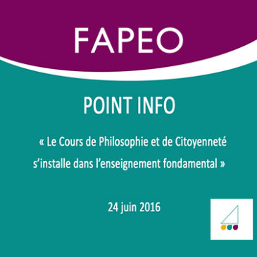 Point Info – 3/2016. Le Cours de Philosophie et de Citoyenneté s'installe dans l'enseignement fondamental.